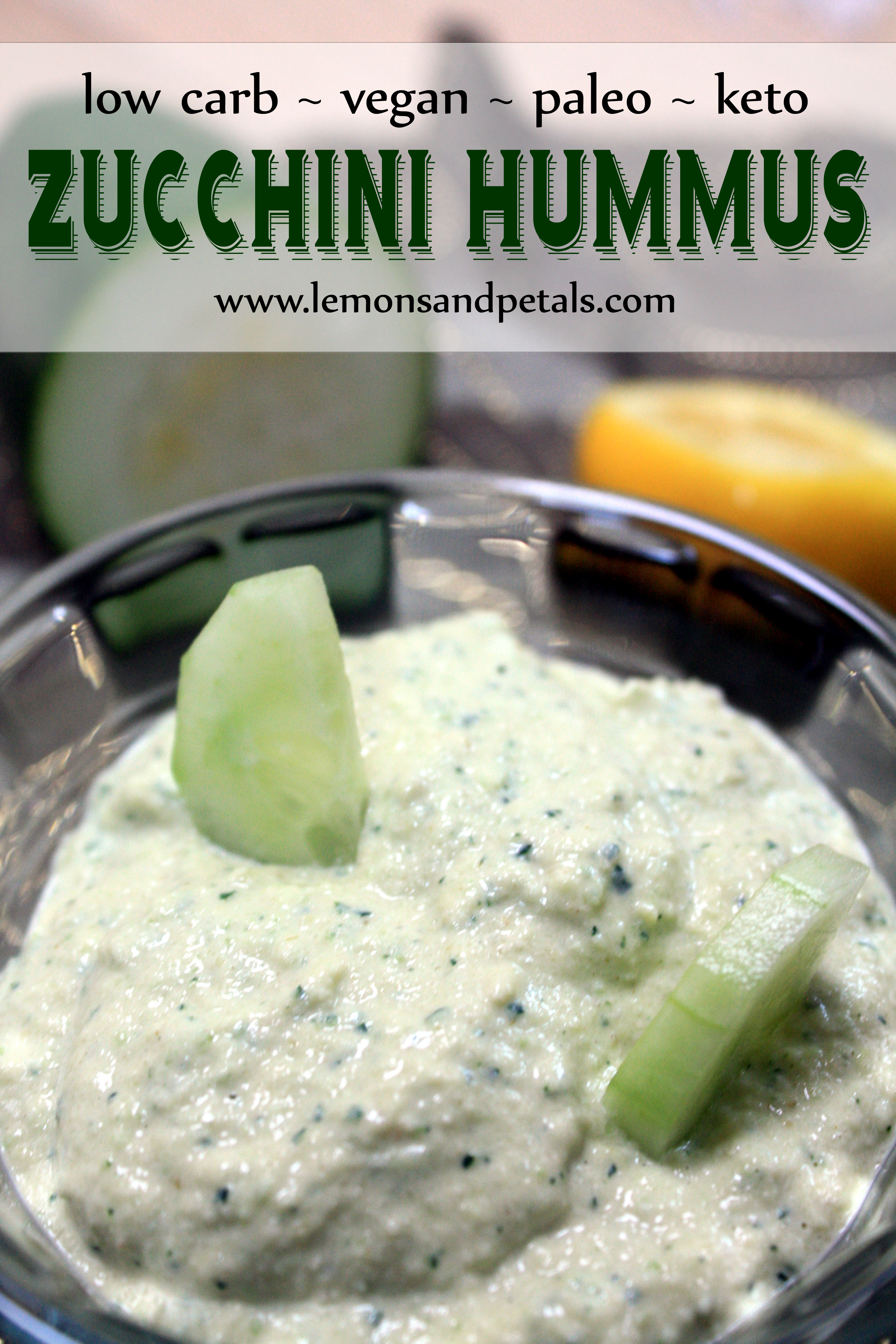 zucchini hummus (vegan, low carb, high protein, keto) | lemons & petals